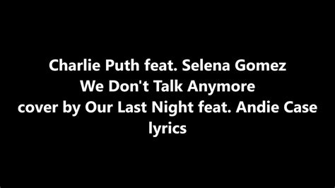 charlie puth we don t talk anymore charlie puth selena gomez we don t talk anymore cover by