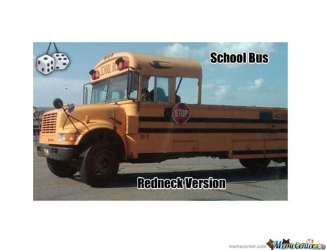 School Bus Meme - school bus redneck by canadiantroll101 meme center