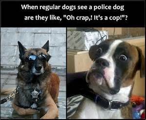 when regular dogs see a police dog ecards for facebook