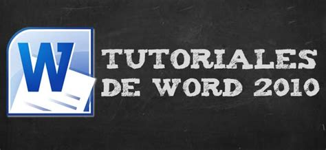 tutorials de excel 2010 en word tutoriales de word 2010 formaci 243 n online