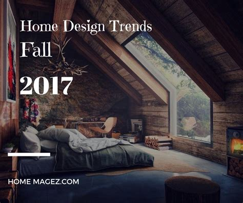 home building trends 2017 home design trends for fall in 2017 home magez