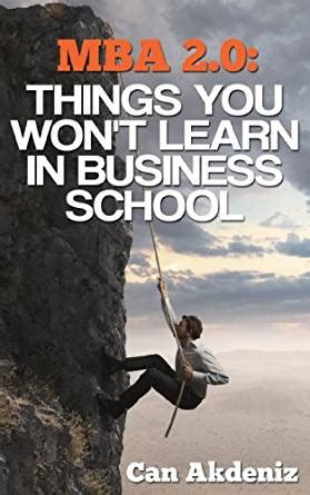 Leadership Mba What Do You Learn by Mba 2 0 Things You Won T Learn In Business