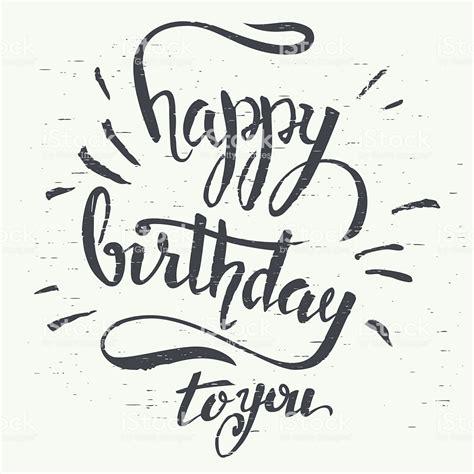happy birthday to you testo happy birthday to you handlettering stock vector