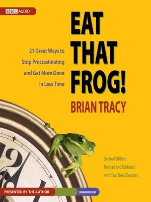 libro eat that frog 21 eat that frog by brian tracy 183 overdrive rakuten overdrive ebooks audiobooks and videos for