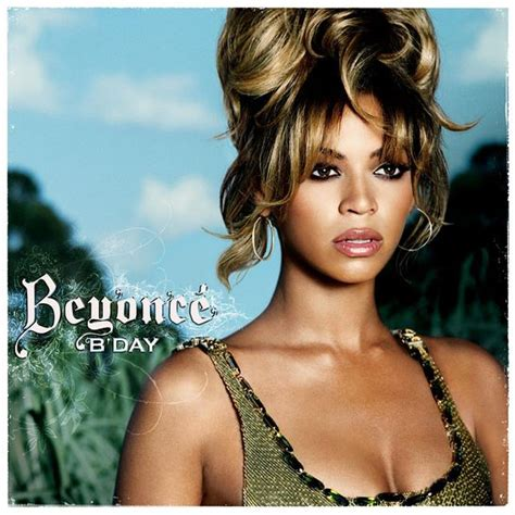 beyonce songs on album beyonc 233 s b day ranking every song 10 years later fuse