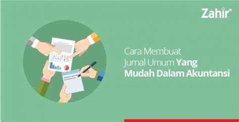 cara membuat jurnal akuntansi yang benar zahir team author at zahir accounting blog page 2 of 6