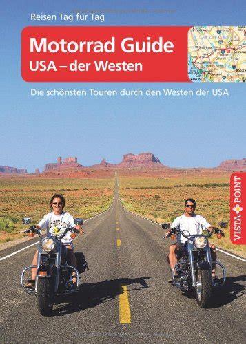 Motorrad Kaufen In Usa by Kaufen Motorrad Guide Usa Der Westen Die Sch 246 Nsten