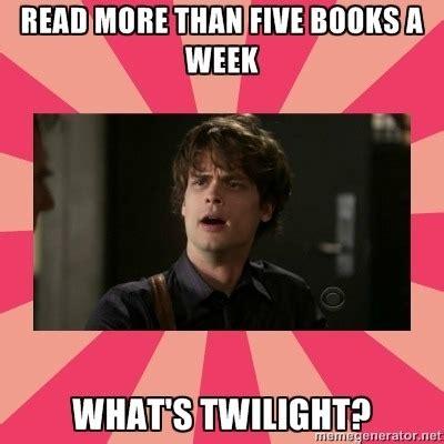 criminal minds meme read five books a week what s twilight spencer