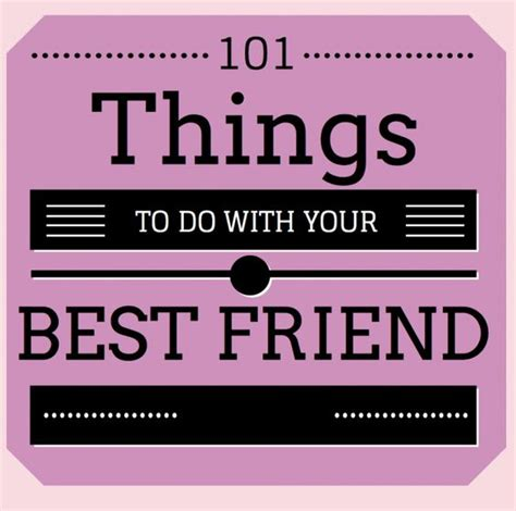 best friends stuff your best friend things to do and things to on