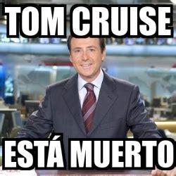 Tom Cruise Meme Generator - meme matias prats tom cruise est 193 muerto 2213456