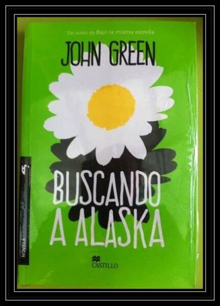 libro para leer buscando a alaska john green buscando a alaska el libro