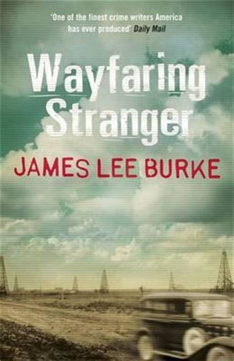 wayfaring stranger hackberry holland wayfaring stranger james lee burke 9781409128830