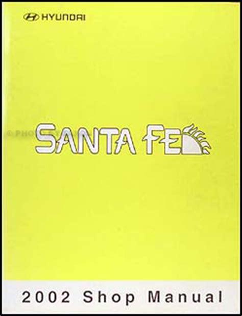 free car repair manuals 2002 hyundai santa fe parental controls 2002 hyundai santa fe repair shop manual original