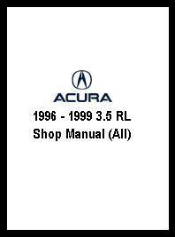 1999 acura rl service manual 1996 1999 3 5 rl shop manual all