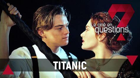 film titanic bande annonce titanic 20 ans d un film culte