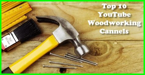 top  youtube woodworking channels gotta