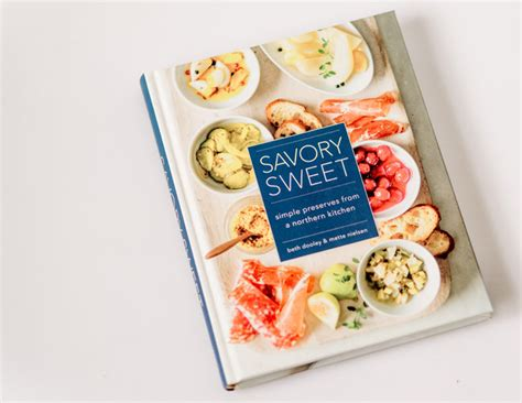 bombs 50 seasonal sweet savory recipes books giftable savory sweet simple preserves from a northern