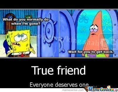 True Friend Meme - true friend by trollbro meme center