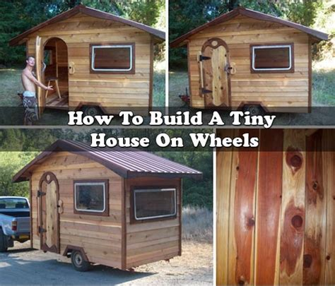 how to build a tiny house how to build a tiny house on wheels