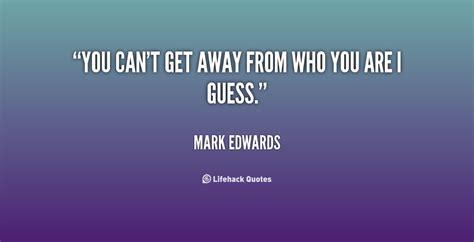 get away get away quotes quotesgram
