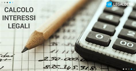 calcolo interessi calcolo interessi legali 2017 come calcolarli