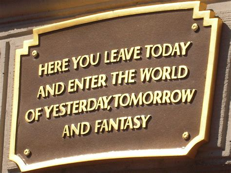 leave today  enter  world  yesterday tomorrow  fantasy walt disney