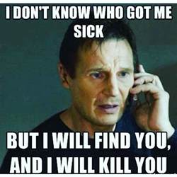 Sick Meme - 25 most funniest memes about being sick images and pictures