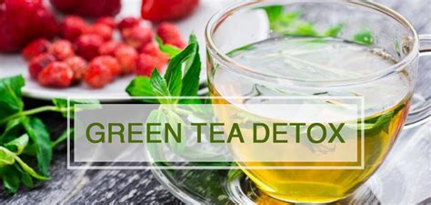 7 Day Green Tea Detox by Pass A Test With Green Tea Detox Pills Pass A