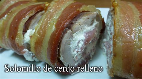 cocinar solomillo de cerdo relleno solomillo de cerdo relleno receta f 225 cil carnes