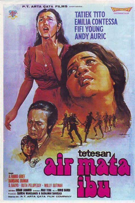 film tersedih menguras air mata film sedih indonesia jaman dulu yang menguras air mata