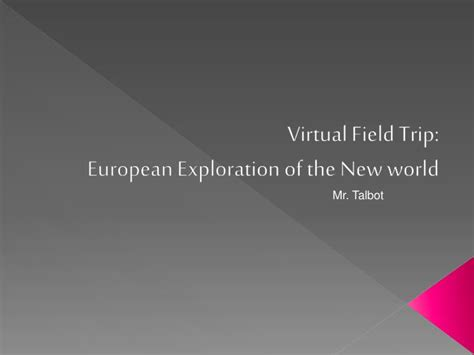 European Exploration Of The New World Essay by Ppt Field Trip European Exploration Of The New World Powerpoint Presentation Id 2231785