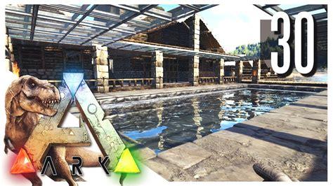 ark survival evolved pool houses s2e30 ark gameplay