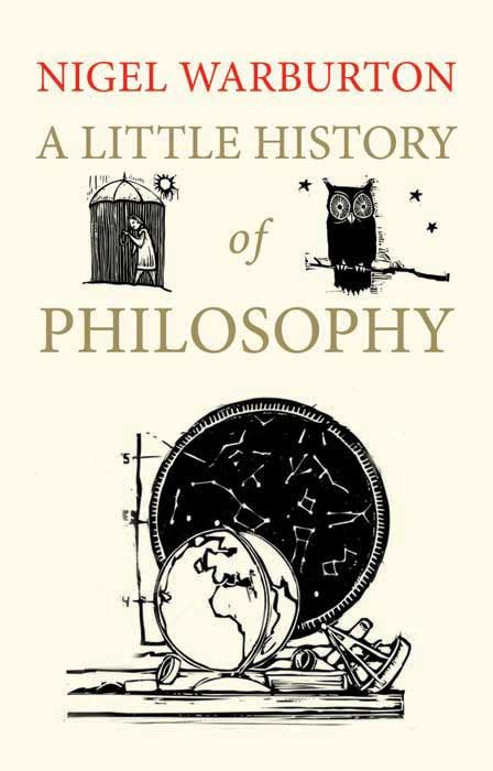 a little history of a little history of philosophy by nigel warburton yale university press