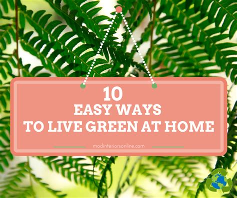 ways to be green at home easy ways to live green at home