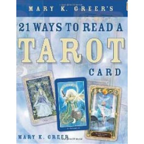 mary k greers 21 0738707848 mary greer 21 ways to read a tarot card tarot cards and divination techniques