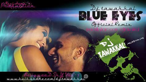 blue eyes mp3 dj remix song download yo yo honey singh blue eyes mp3 song free download autos