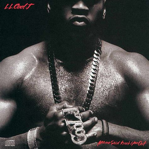that ll why ll cool j s mama said knock you out almost never