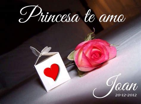 imagenes k digan te amo princesa te amo princesa imagenes imagui