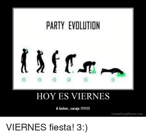 imagenes viernes de beber party evolution hoy es viernes a beber carajo