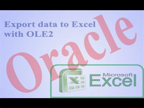 oracle xmltable tutorial with exle export oracle data to excel file from oracle forms youtube