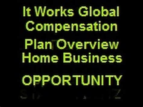 it works global compensation plan at home business