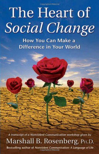 libro the heart of social change how to make a difference in your world di marshall b ph d
