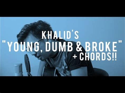 download mp3 young dumb and broke 4 54 mb young dumb broke khalid cover chords download mp3