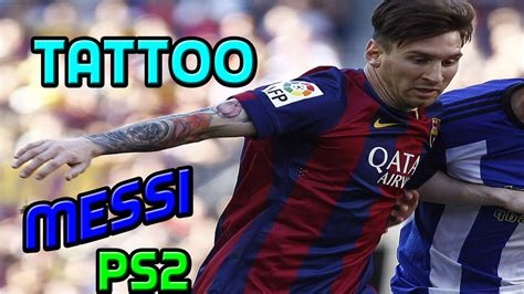 tattoo messi for pes 2016 tatouage messi 2016