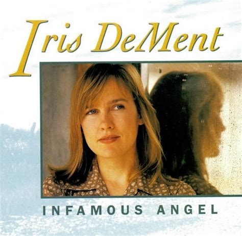 iris dement fifty of room iris dement hotter than mojave in my listen and