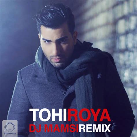 dj amir remix mp3 download hossein tohi roya dj mamsi remix