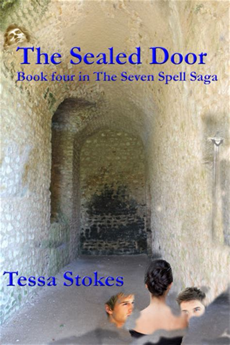 How Do You Spell Door by The Sealed Door The Seven Spell Saga 4 By Tessa Stokes