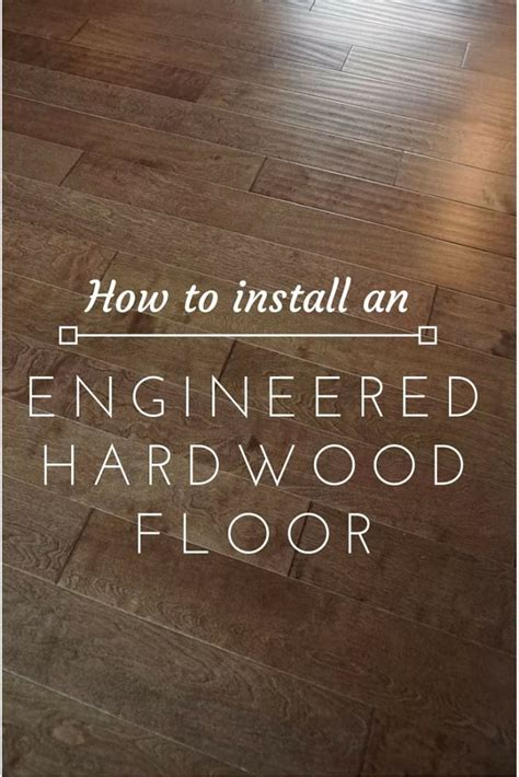 how to lay engineered hardwood floor the 25 best engineered hardwood flooring ideas on