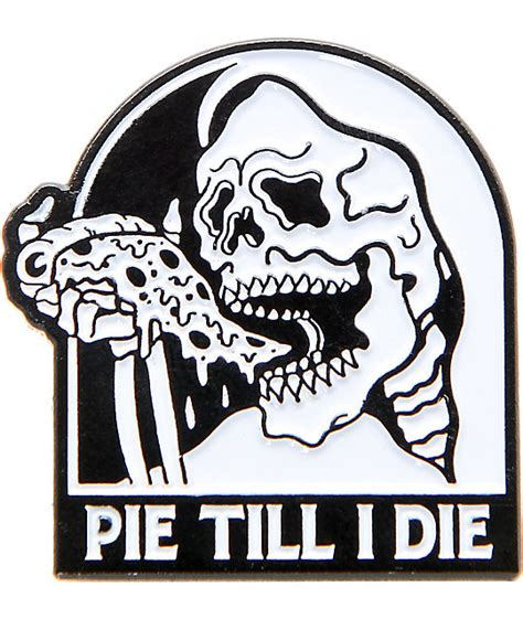 Till I Die sketchy tank pie til i die pin zumiez