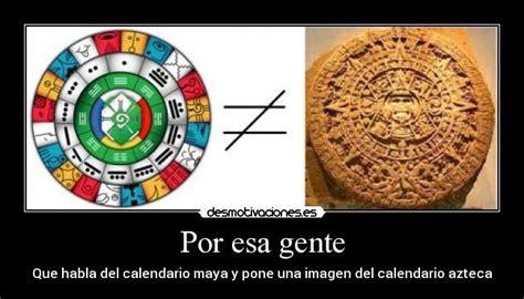 Diferencia Calendario Y Azteca Por Esa Gente Desmotivaciones